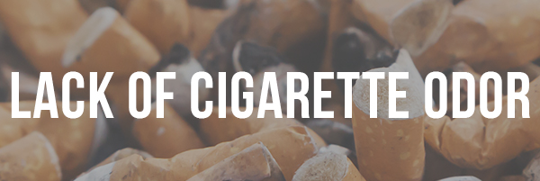 Lack of Cigarette Odor